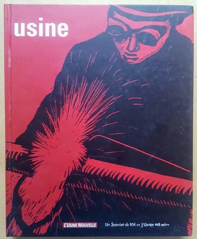 cover Usine, le regard de soixante-treize artistes contemporains sur l'usine
